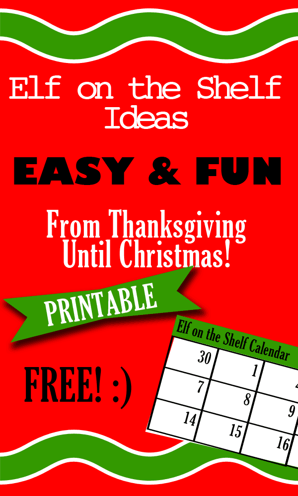EASY and FUN Elf on the Shelf Ideas Calendar!