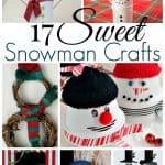 17 Sweet Snowman Crafts Round Up
