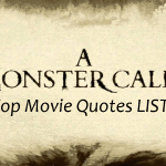 A Monster Calls Movie Quotes – Over 45 of our favorite lines from the movie!