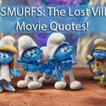 Smurfs: The Lost Village Movie Quotes