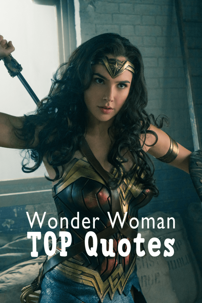 Quotes From Wonder Woman Movie: Wonder Woman Quotes 2017